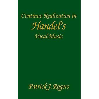 Continuo Realization in Handel's Vocal Music by Patrick J. Rogers - 9