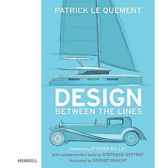 Design Between the Lines by Patrick Le Quement - 9781858946764 Book