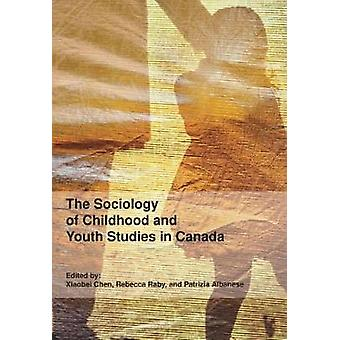 The Sociology of Childhood and Youth Studies in Canada by Xiaobei Che