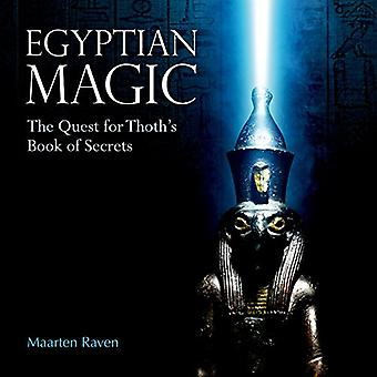 Egyptian Magic - The Quest for Thoth's Book of Secrets by Maarten J. R