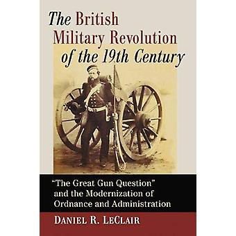 The British Military Revolution of the 19th Century - The Great Gun Qu