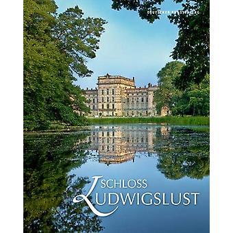 Schloss Ludwigslust by Staatliches Museum Schwerin - 9783422073609 Bo