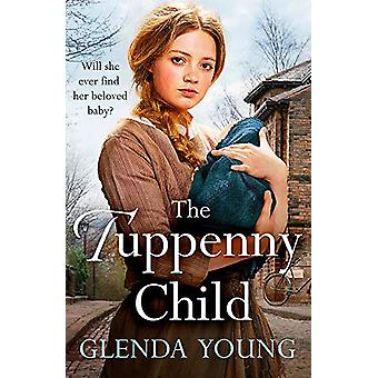 The Tuppenny Child - Una saga emotiva di amore e perdita di Glenda Youn