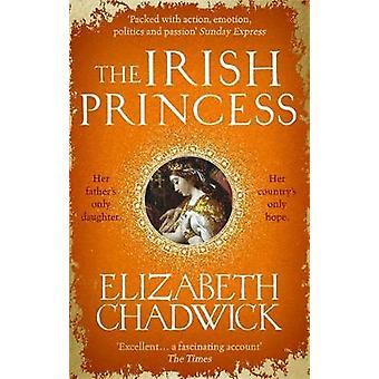 The Irish Princess - Her father's only daughter. Her country's only ho