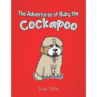 The Adventures of Ruby the Cockapoo by Sue Tate