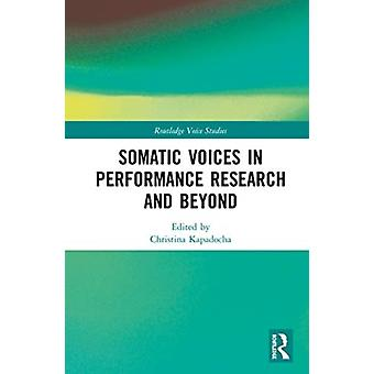 Somatic Voices in Performance Research and Beyond by Edited by Christina Kapadocha