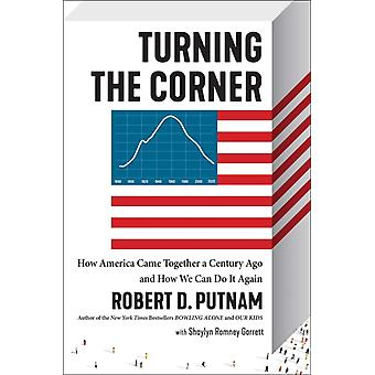 The Upswing  How America Came Together a Century Ago and How We Can Do It Again by Robert D Putnam & With Shaylyn Romney Garrett