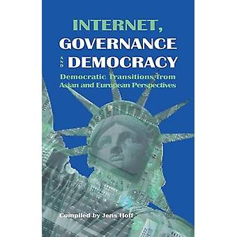 InternetGovernance and Democracy Democratic Transitions from Asian and European Perspectives