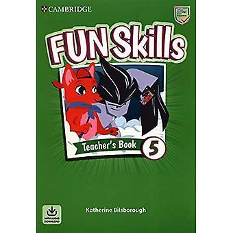 Fun Skills Level 5 Teacher's Boek met Audio Download