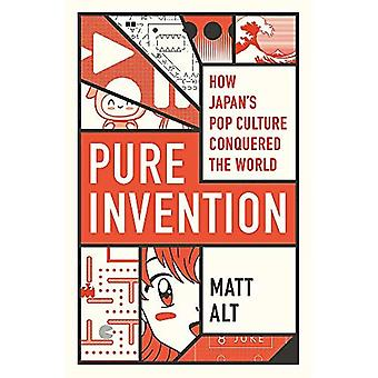 Pure Invention: How Japan's� Pop Culture Conquered the World