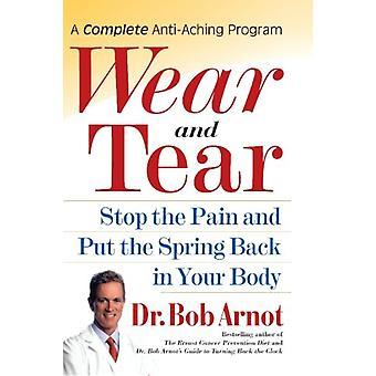 ارتداء وتمزق -- وقف الألم ووضع الربيع مرة أخرى في جسمك من قبل