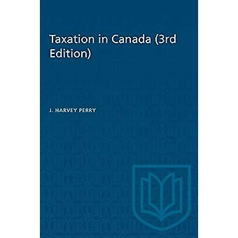 Taxation in Canada (3rd edition) by J Harvey Perry - 9781487581527 Bo