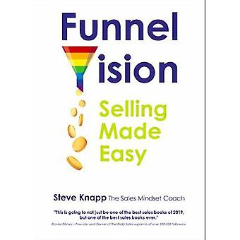 FunnelVision - Selling Made Easy by Steve Knapp - 9781908431615 Book