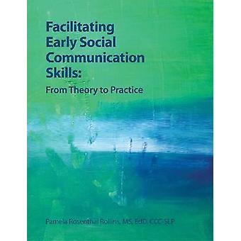 Facilitating Early Social Communication Skills - From Theory to Practi