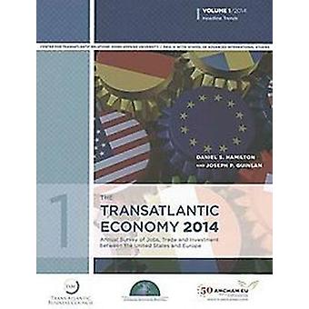 The Transatlantic Economy 2014 Volume 2 by Daniel S. HamiltonJoseph P. Quinlan
