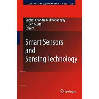Smart Sensors and Sensing Technology by Gourab Sen Gupta Subhas C. Mukhopadhyay