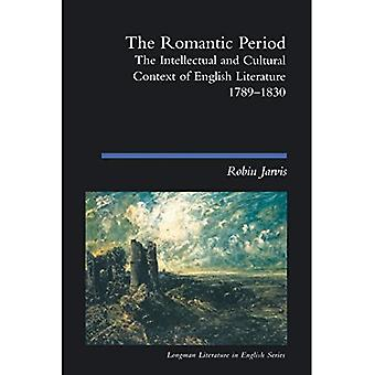The Romantic Period: The Intellectual and Cultural Context of English Literature 1789-1830 (Longman Literature in English Series)