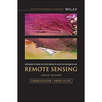 Introduction to the Physics and Techniques of Remote Sensing by Charles ElachiJakob J. van Zyl