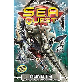 Sea Quest Monoth the Spiked Destroyer  Book 20 by Adam Blade