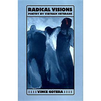 Radical Visions  Poetry by Vietnam Veterans by Vince Gotera
