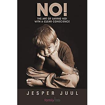 No!: The Art of Saying No! with a Clear Conscience