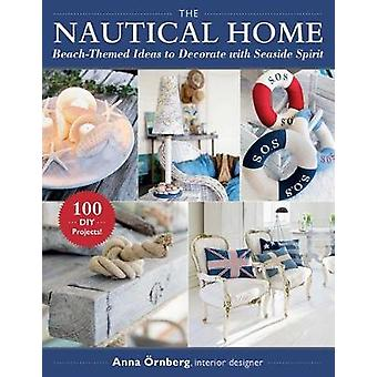 The Nautical Home BeachThemed Ideas to Decorate with Seaside Spirit