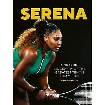 Serena A graphic biography of the greatest tennis champion