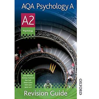 AQA Psychology A A2 Revision Guide by Simon Green