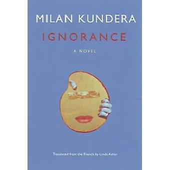 Libro (principal) la ignorancia de Milan Kundera - Linda Asher - 9780571215515