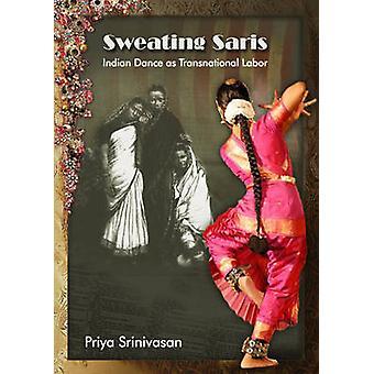 Sudoración Saris - Danza India como mano de obra transnacional por Priya Srinivas