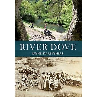 River Dove by Jayne Darbyshire - 9781445602691 Book