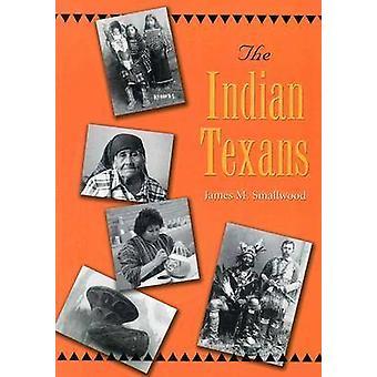 De Indiase Texanen door James M. Smallwood - 9781585443543 boek