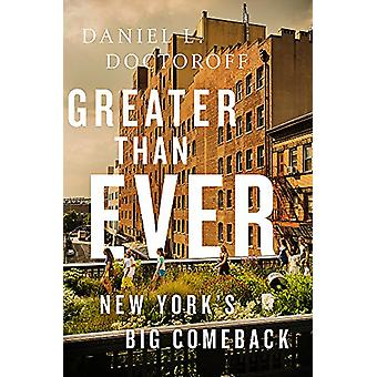 Greater than Ever - New York's Ultimate Comeback Story by Daniel L. Do