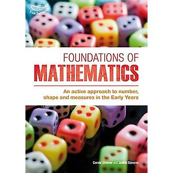 Foundations of Mathematics - An Active Approach to Number - Shape and