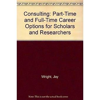 Consulting  - Part Time and Full Time Career Options for Scholars and