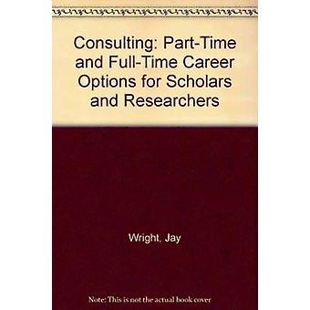 Consulting - Part Time en Full Time carrièremogelijkheden voor wetenschappers en