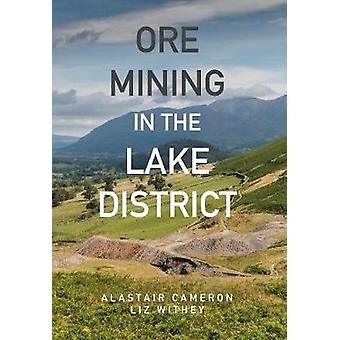 Ore Mining in the Lake District by Alastair Cameron - 9781445664651 B