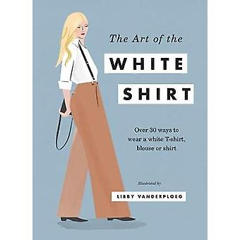 The Art of the White Shirt - Over 50 Ways to Wear a White T-Shirt - Bl