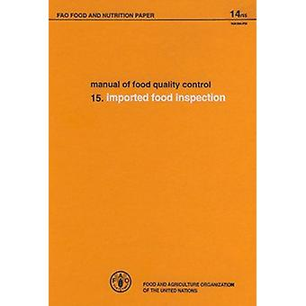 Manual on Food Quality Control - Imported Food Inspection - v. 15 by Fo
