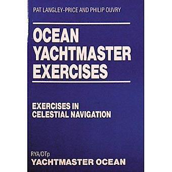 Ocean Yachtmaster Übungen: Übungen in der astronomischen Navigation