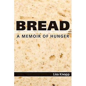 Bread: A Memoir of Hunger