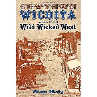 Cowtown Wichita ja villi, paha West