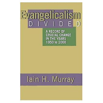 Evangelicalism verdeeld: Een Record van cruciale verandering in de jaren 1950 tot 2000