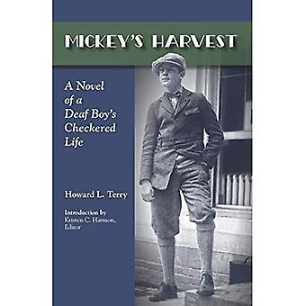 Mickey's Harvest: en roman om en döv pojke är rutig liv (Gallaudet klassiker i döva studier)
