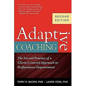 Adaptive Coaching: The Art and Practice of a Client-Centered Approach to Performance Improvement