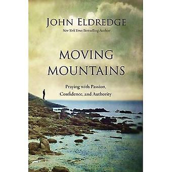 Movendo montanhas: Rezando com paixão, confiança e autoridade