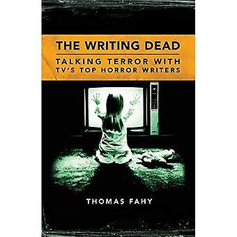 Die Toten schreiben: Terror im Gespräch mit TV Top Horror Writers (Gespräche Fernsehserie)