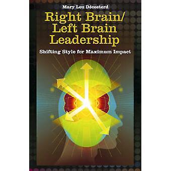 Rett BrainLeft hjernen ledelse skiftende stil for maksimal effekt av Decosterd & Mary Lou