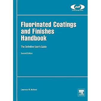 Fluorinated Coatings and Finishes Handbook by McKeen & Laurence