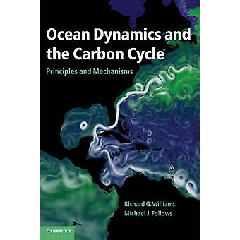 Ocean Dynamics and the Carbon Cycle de Richard G Williams